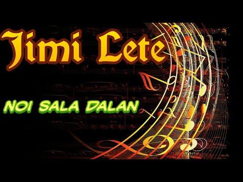 Terbaru November 2017|Jimi Lete|Noi Sala Dalan