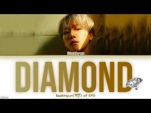 Baekhyun(백현) - 'Diamond' LYRICS [HAN|ROM|ENG COLOR CODED] 가사