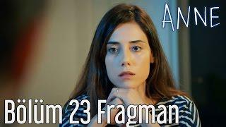 Anne 23. Bölüm Fragman