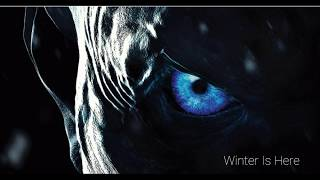 Game of Thrones Season 7 - Winter Is Here (OST)