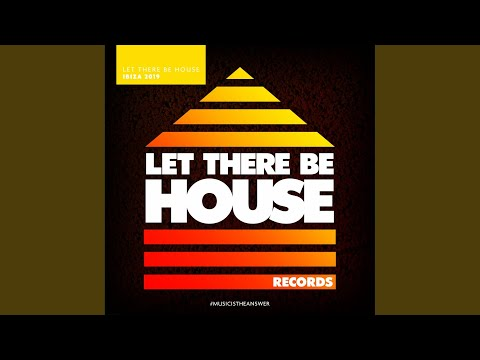 Let There Be House Ibiza 2019 (Continuous Mix)