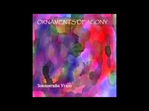 Ornaments of Agony - Зовлонгийн угалз /Zovlongiin Ugalz/ 2007 [FULL ALBUM]
