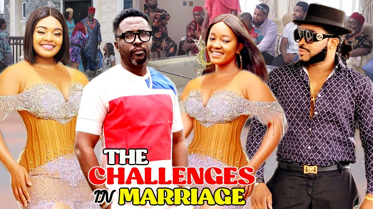 Download THE CHALLENGES IN MARRIAGE COMPLETE SEASON 1&2 {NEW BLOCKBUSTER MOVIE} Luchy Donald 2021 Movie