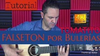 BULERIAS,FALSETON DE TOMATITO para técnica de pulgar en la guitarra flamenca. Jerónimo de Carmen