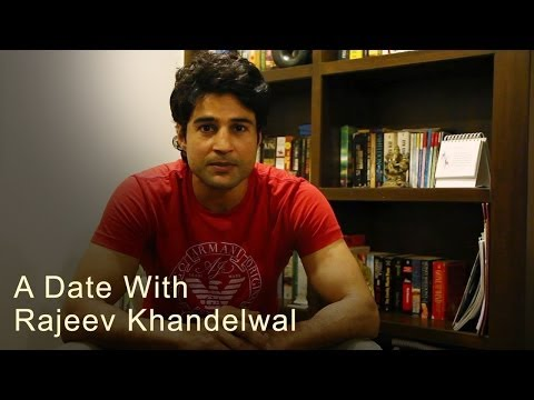 A Date With Rajeev Khandelwal