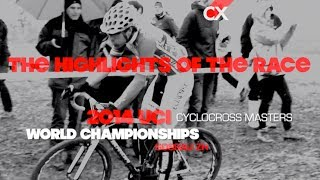 2014 UCI CYCLO-CROSS MASTERS WORLD CHAMPIONSHIPS - Race Highlights