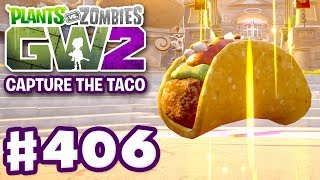 Capture the Taco Returns! - Plants vs. Zombies: Garden Warfare 2 - Gameplay Part 406 (PC)