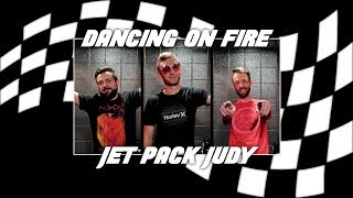"Dancing On Fire ""Jet Pack Judy"""