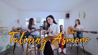 Dara Ayu - Talining Asmoro (Official Music Video) | KENTRUNG
