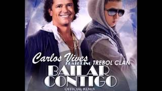 Carlos Vives Ft. Trebol Clan - Bailar Contigo (Official Remix) (Prod. By DJ Joe & Azziz El DDon King