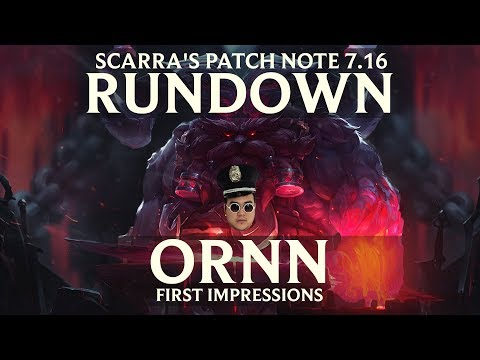Patch Notes 7.16 Rundown with Scarra + Ornn Review