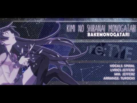 """Kimi no Shiranai Monogatari"" English Cover - Bakemonogatari ED [feat. Spiral]"