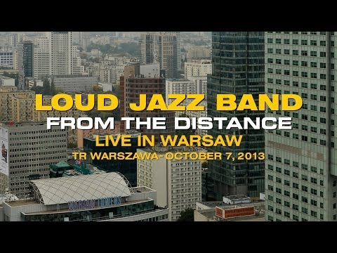 "loud-jazz-band-""from-the-distance""-live-in-warsaw-2013"