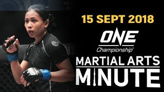 ONE: Martial Arts Minute | 15 September 2018