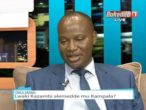 Akabbinkano:Lwaki Kazambi alemedde mu Kampala? Part B