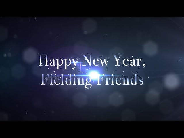 Happy 2018 New Year, Fielding Friends!