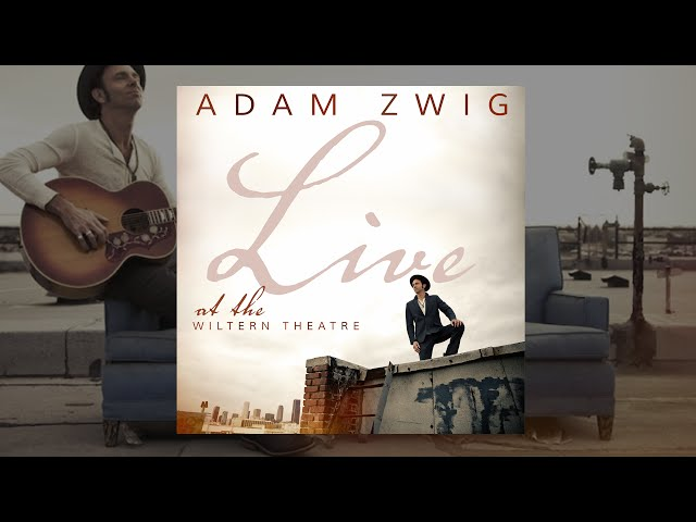 Adam Zwig - Live at the Wiltern Theatre - Just Like Tom Thumb's Blues (audio)