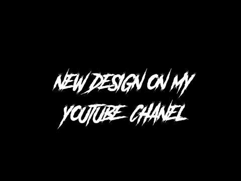 NEW DESIGN ON MY CHANEL | READ THE DESC PLEASE