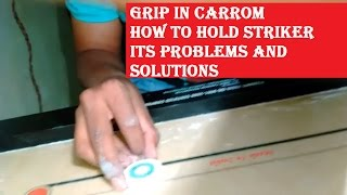 How to Hold Striker (Grip in Carrom) |ADVANTAGES Disadvantages  Problems and Solutions | thumbnail