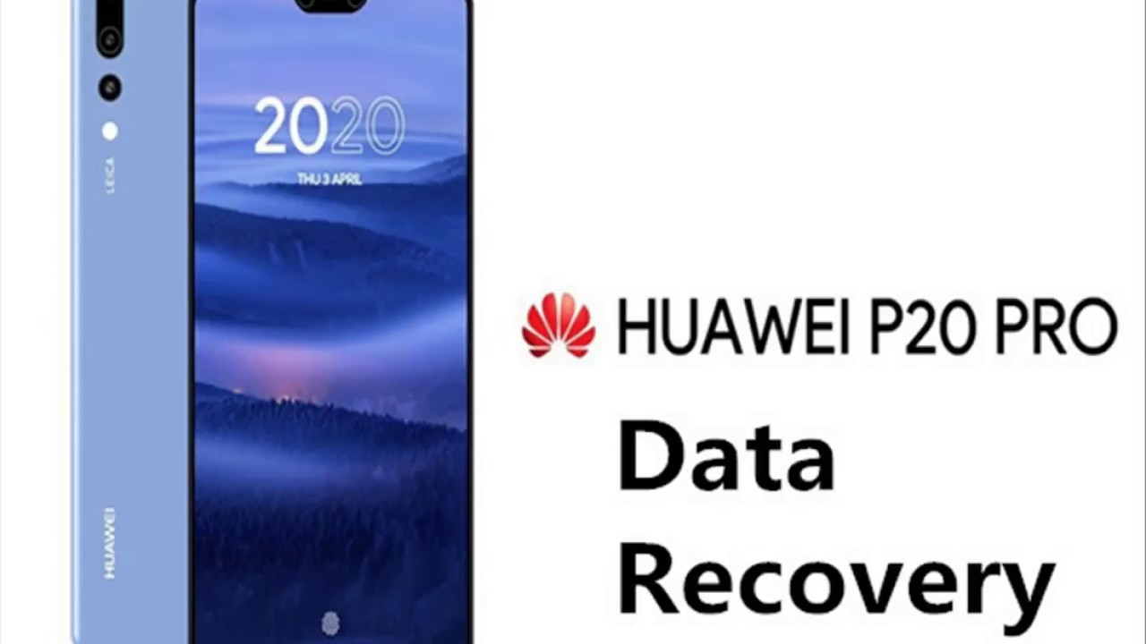 How to Recover Lost/Deleted Data from Huawei p20 pro?