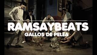 @RamsayBeats - GALLOS DE PELEA [INSTRUMENTAL DE RAP USO LIBRE 2015]