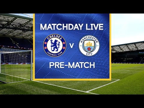Matchday Live: Chelsea v Manchester City | Pre-Match | FA Cup Semi-Final Matchday