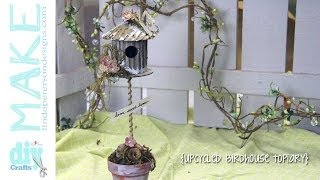 How To Make An Upcycled Birdhouse Topiary
