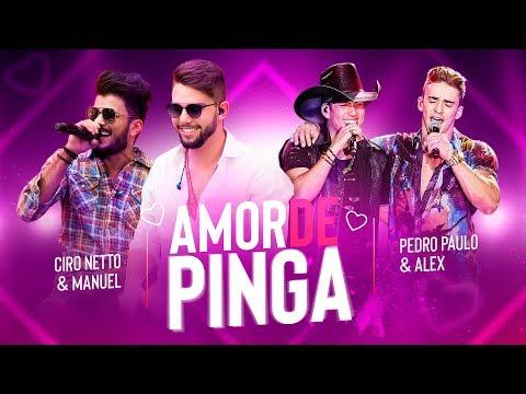 Ciro Netto e Manuel Part. Pedro Paulo e Alex - AMOR DE PINGA
