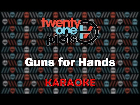 Twenty One Pilots - Guns for Hands (Karaoke)