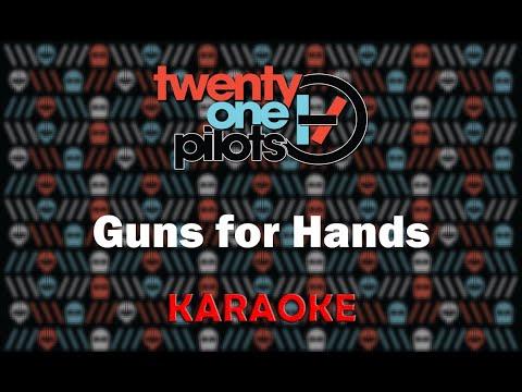 Twenty One Pilots - Guns for Hands (Karaoke)