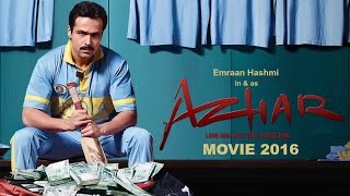 AZHAR Movie 2016 || Emraan Hashmi || Nargis Fakhri || Prachi Desai || Full Movie Promotions