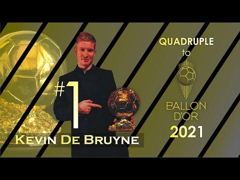 KEVIN DE BRUYNE - QUADRUPLE TO BALLON D'OR 2021