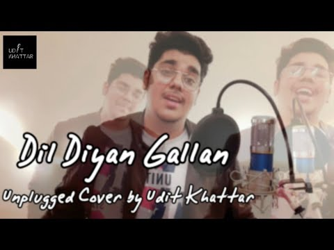 Dil Diyan Gallan | Unplugged Version | Cover By Udit Khattar | Tiger Zinda Hai - Atif Aslam | 2019