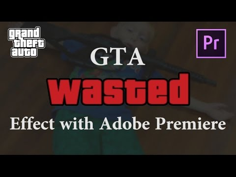 Gta Wasted Effect With Adobe Premiere
