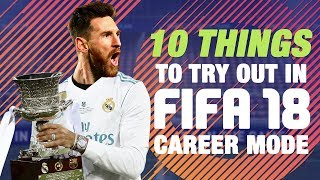 10 Things To Try Out In FIFA 18 Career Mode