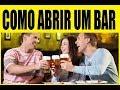 COMO ABRIR UM BAR - PASSO A PASSO - YouTube