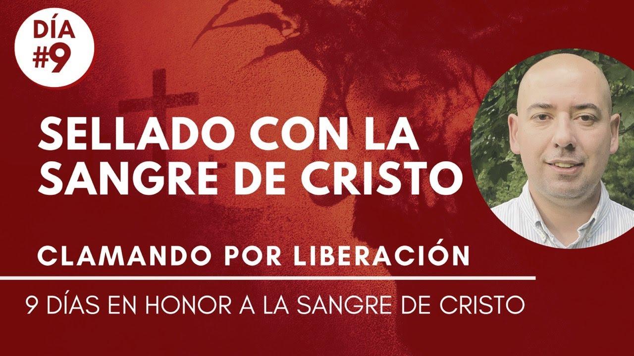 #9 Sellado con la Sangre de Cristo   9 Días Clamando Por Liberación