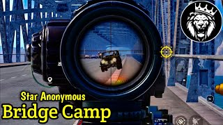 Best Bridge Camp / Star ANONYMOUS / PUBG MOBILE