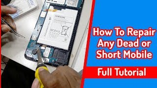 How To Repair Any Dead or Short Mobile | Dead Mobile Phone Repairing,