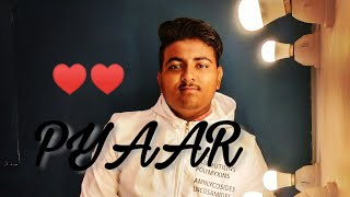 PYAAR(LYRICAL VIDEO) || SINGER,LYRICS,VIDEO-YUVRAJ || OWN LYRICS||
