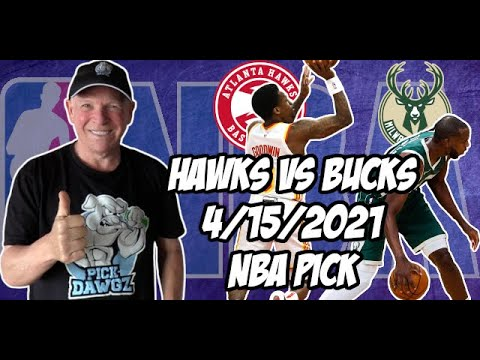 Atlanta Hawks vs Milwaukee Bucks 4/15/21 Free NBA Pick and Prediction NBA Betting Tips