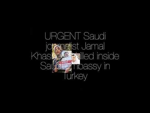 URGENT Saudi journalist Jamal Khashoggi killed inside Saudi embassy in Turkey