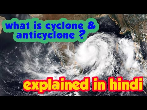 What is Cyclone and anticyclone? in Hindi
