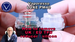 How to remove UĶ / EU TPD reducer / silicone from Vaporesso Luxe PM40 pod. 2ml to 4ml   Pod hack