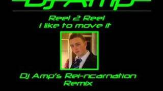 Reel 2 Reel - I Like to move it (Dj Amp Remix)