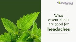 What Essential Oils are Good for Headaches?
