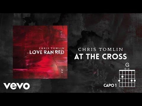 At The Cross Love Ran Red Lyrics Chords Chris Tomlin