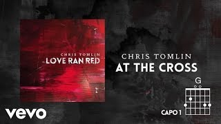Chris Tomlin - At The Cross (Love Ran Red) (Lyrics & Chords) thumbnail