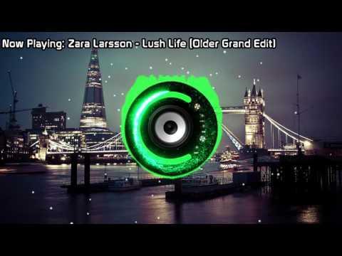 Zara Larsson - Lush Life (Older Grand Edit) (Bass Boosted)