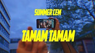Summer Cem ` TAMAM TAMAM ` [ official Video ] prod. by Miksu
